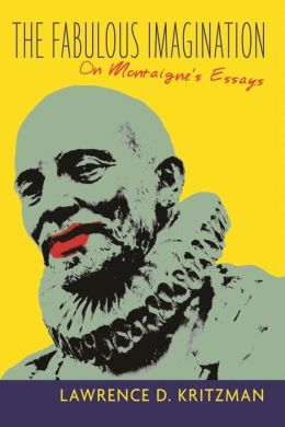 Fabulous Imagination: On Montaigne's Essays