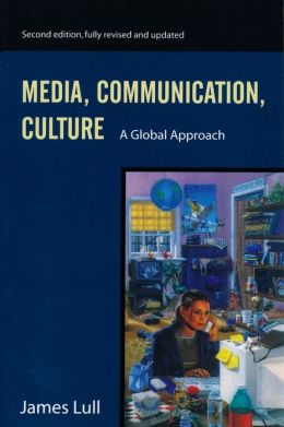 Media, Communication, and Culture: A Global Approach