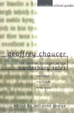 Geoffrey Chaucer: The General Prologue to the Canterbury Tales: Essays * Articles * Reviews