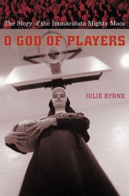 O God of Players: The Story of the Immaculata Mighty Macs