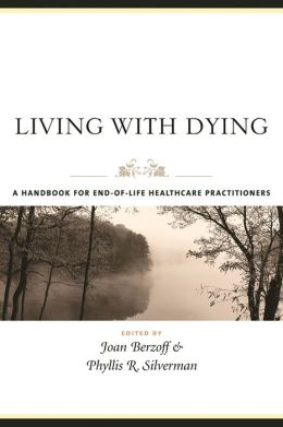 Living With Dying: A Handbook for End-of-Life Healthcare Practitioners