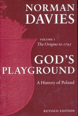 God's Playground: A History of Poland, Volume 1 (Revised Edition)