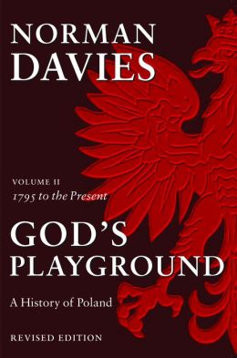 God's Playground: A History of Poland, Volume 2 (Revised Edition)