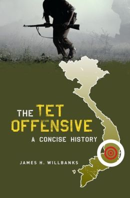 The Tet Offensive : A Concise History