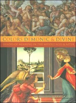 Colors Demonic and Divine: Shades of Meaning in the Middle Ages and After