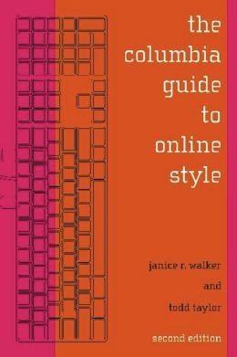 The Columbia Guide to Online Style: Second Edition
