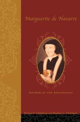 Marguerite de Navarre: Mother of the Renaissance