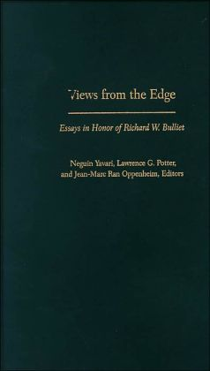 Views from the Edge: Essays in Honor of Richard W. Bulliet