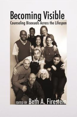 Becoming Visible: Counseling Bisexuals Across the Lifespan