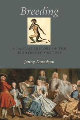 Breeding: A Partial History of the Eighteenth Century