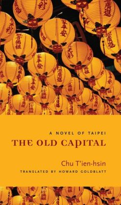 The Old Capital: A Novel of Taipei