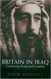 Britain in Iraq: Contriving King and Country