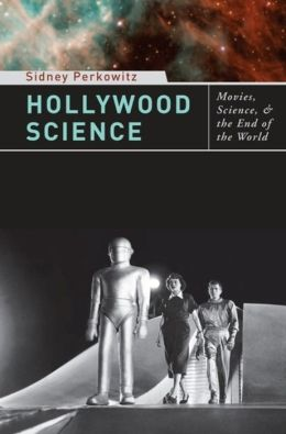 Hollywood Science: Movies, Science, and the End of the World