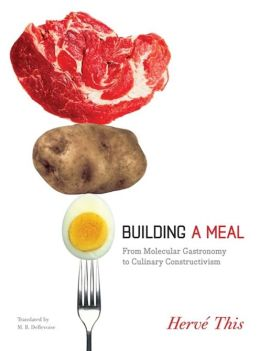 Building a Meal: From Molecular Gastronomy to Culinary Constructivism