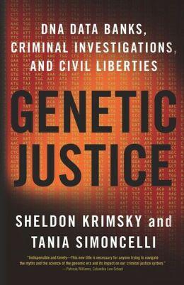 Genetic Justice: DNA Data Banks, Criminal Investigations, and Civil Liberties