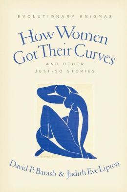 How Women Got Their Curves and Other Just-So Stories: Evolutionary Enigmas