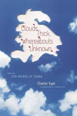 Clouds Thick, Whereabouts Unknown: Poems by Zen Monks of China (Translations from the Asian Classics Series)