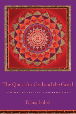 The Quest for God and the Good: World Philosophy as a Living Experience