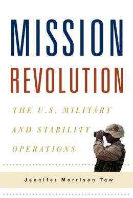 Mission Revolution: The U.S. Military and Stability Operations