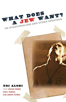 What Does a Jew Want?: On Binationalism and Other Specters