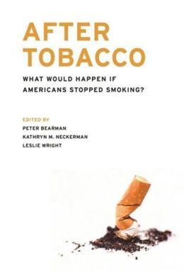 After Tobacco: What Would Happen If Americans Stopped Smoking?