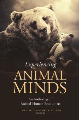 Experiencing Animal Minds: An Anthology of Animal-Human Encounters