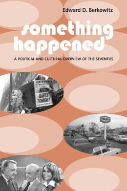 Something Happened: A Political and Cultural Overview of the Seventies