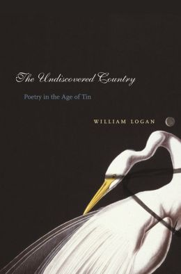 The Undiscovered Country: Poetry in the Age of Tin