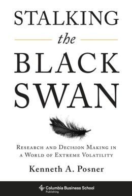Stalking the Black Swan: Research and Decision Making in a World of Extreme Volatility