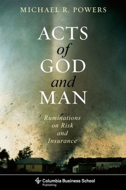Acts of God and Man: Ruminations on Risk and Insurance