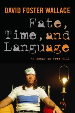 Fate, Time, and Language: An Essay on Free Will