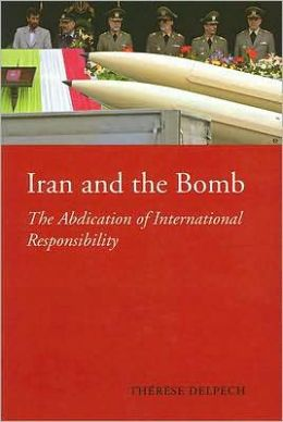 Iran and the Bomb: The Abdication of International Responsibility