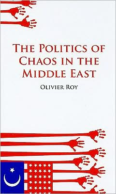 The Politics of Chaos in the Middle East