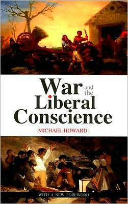 War and the Liberal Conscience (Second Edition)
