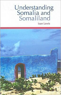 Understanding Somalia and Somaliland: Culture, History, Society