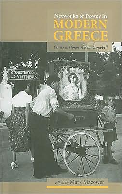 Networks of Power in Modern Greece: Essays in Honor of John Campbell