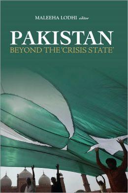 Pakistan: Beyond the 'Crisis State'