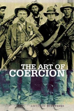 The Art of Coercion: The Primitive Accumulation and Management of Coercive Power