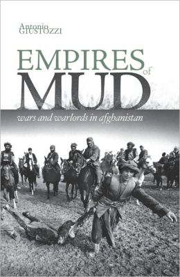 Empires of Mud: The Neo-Taliban Insurgency in Afghanistan 2002-2007