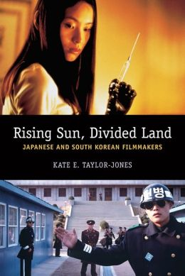 Rising Sun, Divided Land: Japanese and South Korean Filmmakers