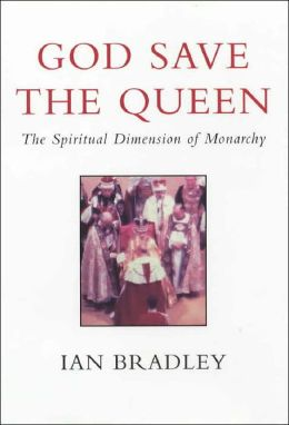 God Save the Queen: The Spiritual Dimension of Monarchy