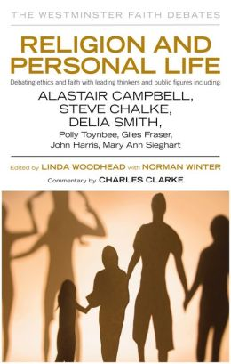 Religion and Personal Life: Exploring key issues of Faith with today's leading thinkers