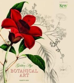 Golden Age of Botanical Art. Martyn Rix