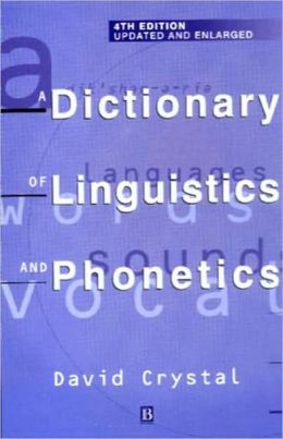 A First Dictionary of Linguistics and Phonetics