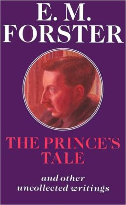 The Prince's Tale: And Other Uncollected Writings