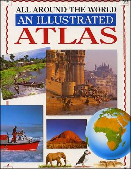 All around the World: An Illustrated Atlas