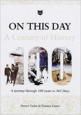 On This Day: A Century of History: [A Journey Through 100 Years in 365 Days]