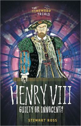 Henry VIII: Guilty or Innocent?