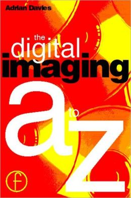 Digital Imaging A to Z