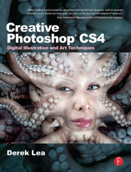 Creative Photoshop CS4: Digital Illustration and Art Techniques
